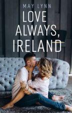 Always, Ireland - Ed Sheeran Fanfiction by Sheerio1621