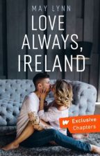 Always, Ireland - Ed Sheeran Fanfiction [ COMPLETE ] by Sheerio1621