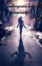 Indragostit de o criminala by SimionKaori