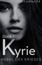 Kyrie- Nebel des Krieges #wattys19 #bestbookaward19 by LisMari94