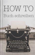 HOW TO: Buch schreiben by Hestehna
