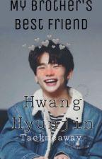 My Brother's Best Friend - Hwang Hyunjin by -Taekmeaway-