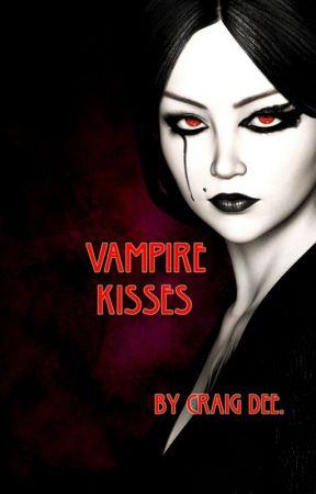 Vampire Kisses. by CraigDee