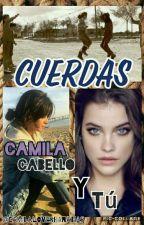 Cuerdas | Camila Cabello y tú by CamilaLovesBananas