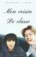 [🔞 DK] Mon voisin de classe [ChanBaek / Baekyol Story] by LeeMinRin29