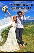 I'm Married With Daniel padilla by notkathrynbernardo