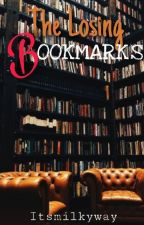 The Losing Bookmarks by itsmilkyway