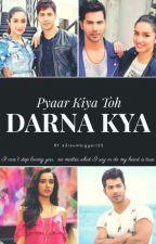 Pyaar Kiya toh Darna Kya by dreambigger125
