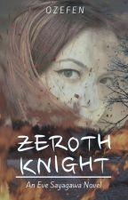 Zeroth Knight(GirlxGirl) by Ozefen