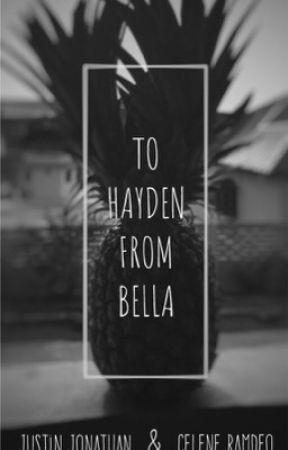 TO HAYDEN FROM BELLA by BAEXDEN