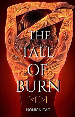 ~THE TALE OF BURN~ by NEBULAHEARTS