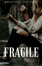 Fragile (A Demi Lovato Fan Fiction)  by beautiful_skies2002