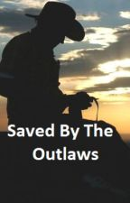 Saved By The Outlaws by Melliiee