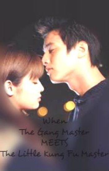 ♥When the Gang Master MEETS the Little Kung Fu Master♥ FINISHED