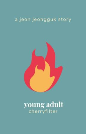 YOUNG ADULT (JJK) [BOOK TWO]。 by taehyunghtml