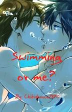Swimming or Me? by Chibidemon7890