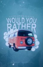 Would You Rather | ✓ by once-upon-a-star