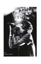 People Always Leave (Oli Sykes Fan Fic) by lakota2001