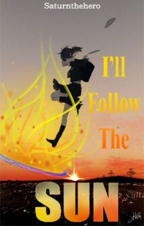I'll Follow The Sun (a My Hero Academia fanfiction) by saturnthehero
