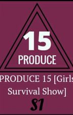 Produce 15 Survival Show (CLOSED AF) by _Jaebeon_