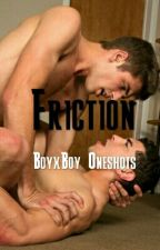 Friction - BoyxBoy Smut & Fluff Oneshots  by wittymaple
