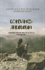GÖREVİMİZ: AHUDUDUM by AylinnnAhsenn
