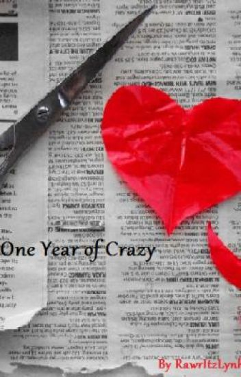 One Year of Crazy