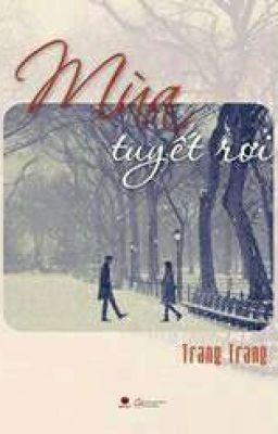 Đọc truyện Mùa Tuyết Rơi - Trang Trang