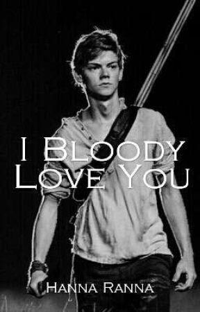 I Bloody Love You by hannaquinn08152002