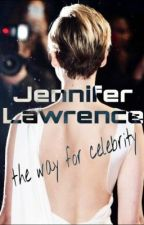 Jennifer Lawrence- The way for celebrity by sunnygirlalea