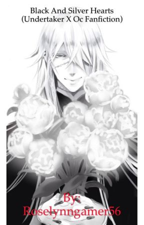 Black and silver hearts ( undertaker x oc fanfiction ) by Roselynngamer56