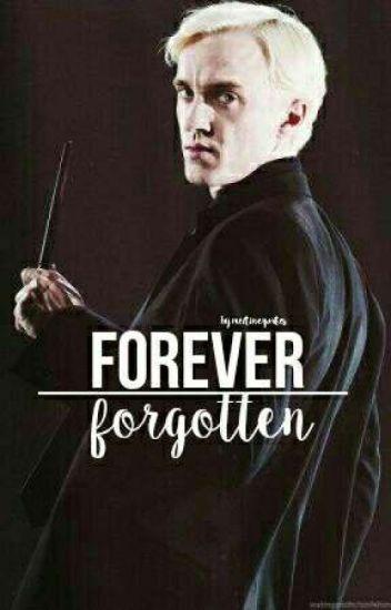 Forever Forgotten - Draco Malfoy x Reader - meltinezwrites - Wattpad