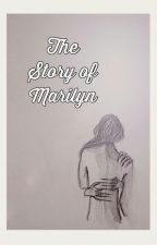 The Story of Marilyn by jes84127