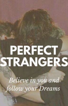 Perfect Strangers [ Terminée ] by NourDirectionner31