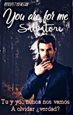 You are for me, Salvatore by propetyOfNegan