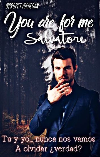 You are for me, Salvatore