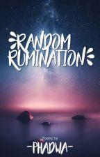 Random Rumination by phadwaa