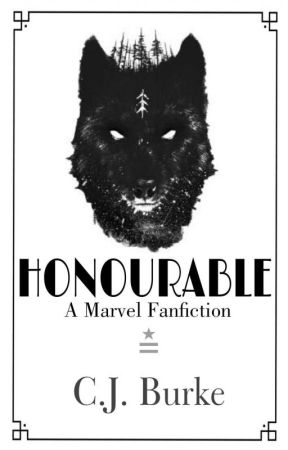 HONOURABLE | A Marvel FanFiction by CJ_Burke