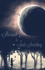 Stardust & Soul-Searching by willow_day