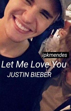 Let Me Love You | Justin Bieber by ipkmendes