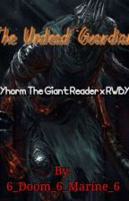 The Undead Guardian(Yhorm The Giant reader x RWBY) by 6_Doom_6_Marine_6