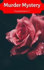 Murder Mystery by FlowerDream17