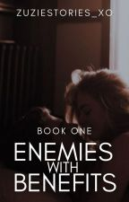 Enemies with Benefits | ✓ by zuziestories_xo