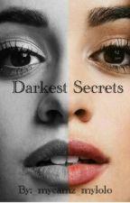 Darkest Secrets (Camren) by _mycamz_mylolo