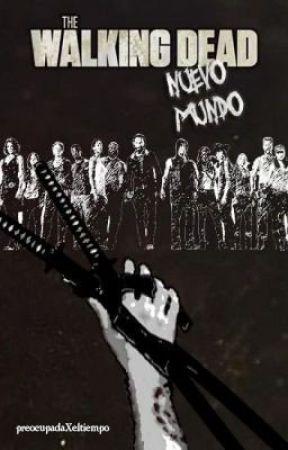 The Walking Dead: Nuevo Mundo by preocupadaXeltiempo_