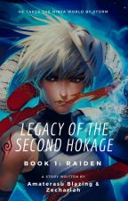 Legacy of the Second Hokage: Raiden by Zechariah19