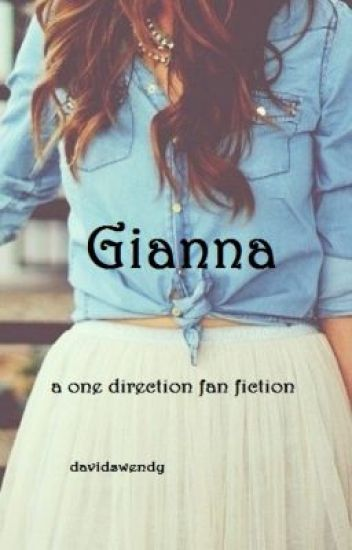 Gianna (A One Direction Fan Fiction)
