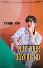 Not Your Boyfriend (2PARK ✔️) by painted_baek