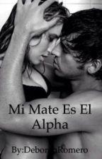 Mi Mate Es El Alpha by CarolaynRedondoPimie