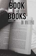 The Book of Books (on wattpad) by hollyemberbvbarmy